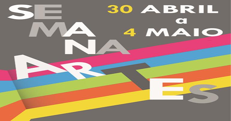 SEMANA DAS ARTES de 30 de abril a 4 de maio.